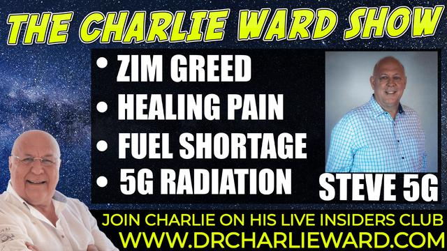 ZIM GREED, HEALING PAIN, FUEL SHORTAGE, 5G RADIATION WITH STEVE 5G & CHARLIE WARD 25-9-2021