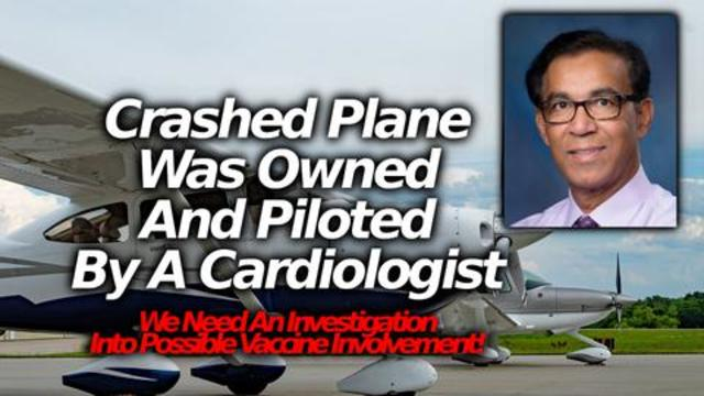 A Cardiologist Was Behind The California Cessna Plane Crash Did Vaccine Cause Him To Lose Control 13-10-2021