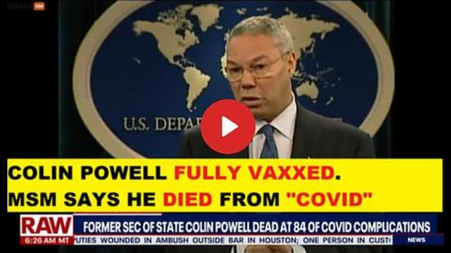 BREAKING NEWS: Colin Powell, 84, Fully Vaxxed. MSM Says he Died from COVID 21-10-2021