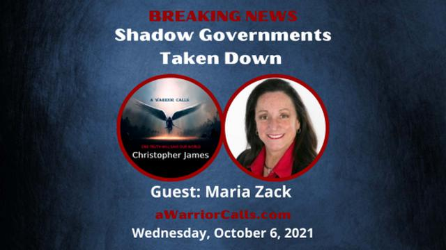 BREAKING NEWS SHADOW GOVERNMENT IS BEING TAKEN DOWN – MARIA ZACK 8-10-2021
