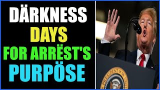 DAYS OF DARKNESS AHEAD FOR THE PURPOSE OF THE ARREST 11-10-2021
