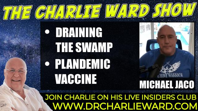 DRAINING THE SWAMP, FUTURE PREDICTION WITH MICHAEL JACO & CHARLIE WARD 5-10-2021