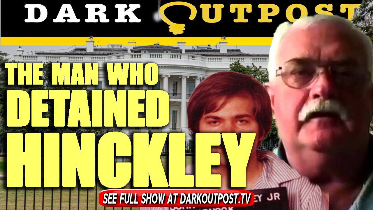 Dark Outpost 10-01-2021 The Man Who Detained Hinckley 1-10-2021