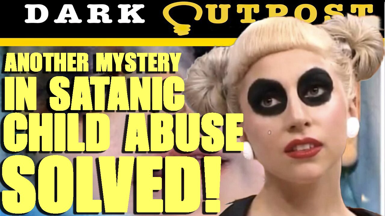 Dark Outpost 10-11-2021 Another Mystery In Satanic Child Abuse Solved! 11-10-2021