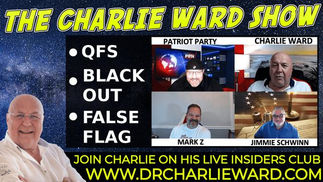 QFS, BLACK OUT, FALSE FLAGS WITH MARK Z, PATRIOT PARTY, JIMMIE & CHARLIE WARD 7-10-2021