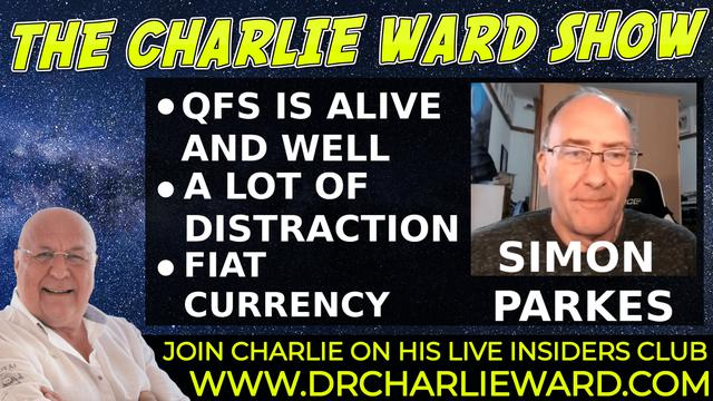 QFS IS ALIVE & WELL,FIAT CURRENCY, A LOT OF DISTRACTION WITH SIMON PARKES & CHARLIE WARD 10-10-2021