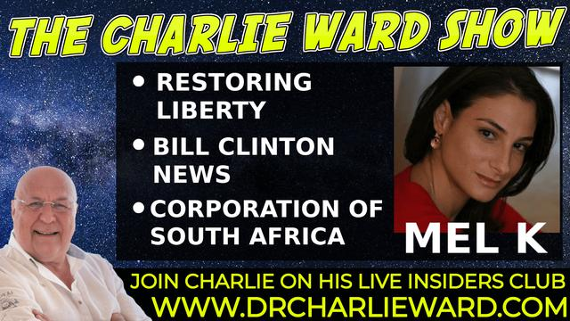 RESTORING LIBERTY, BILL CLINTON NEWS, CORPORATION OF SOUTH AFRICA WITH MEL K & CHARLIE WARD 19-10-2021