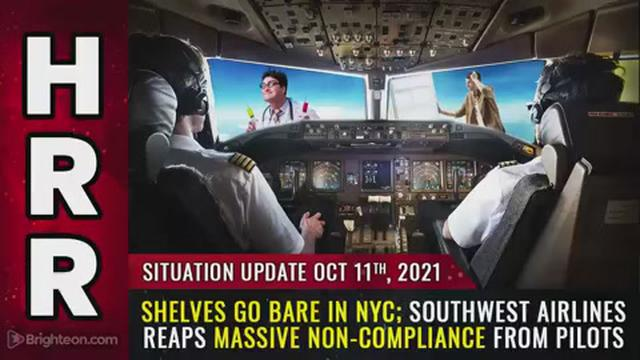 Situation Update, Oct 11, 2021 – Shelves go BARE in NYC; Southwest Airlines reaps massive NON 11-10-2021