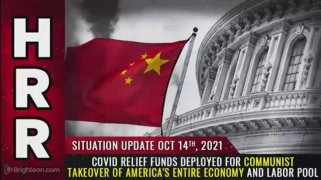 Situation Update, Oct 14, 2021 – COVID relief funds deployed for communist takeover of America's … 14-10-2021