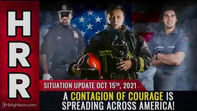 Situation Update, Oct 15, CONTAGION of COURAGE is spreading across America! 15-10-2021