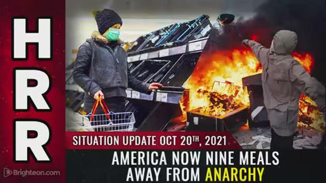 Situation Update, Oct 20, 2021 – America now NINE MEALS away from ANARCHY 20-10-2021