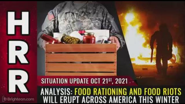 Situation Update, Oct 21, 2021 – ANALYSIS: Food rationing and FOOD RIOTS will erupt across America 21-10-2021