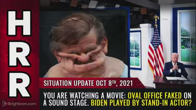 Situation Update, Oct 8, 2021 – You are watching a MOVIE: Oval Office FAKED on a sound stage. Biden 8-10-2021