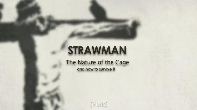 Strawman – The Nature of The Cage (Documentary)
