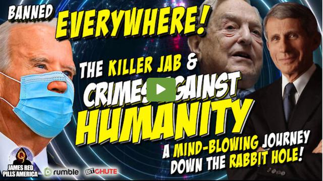 The Killer Jab Crimes Against Humanity End Game Of The Elite 30-9-2021