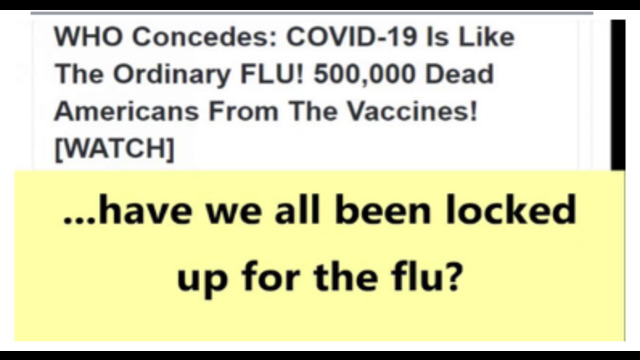 """WARNING !! HAVE WE ALL BEEN LOCKED UP FOR THE FLU ? – 500,000 DEAD AMERICANS FROM THE """"VACCINES"""" !! 9-10-2021"""